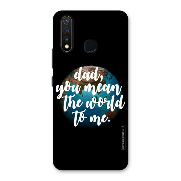 Dad You Mean World to Mes Back Case for Vivo U20