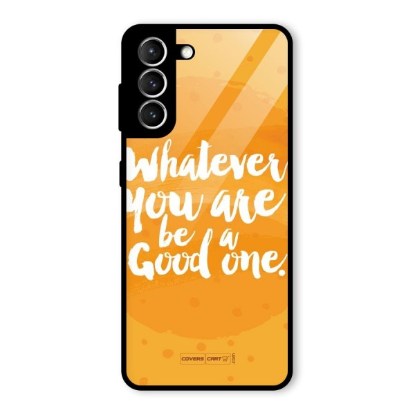 Good One Quote Glass Back Case for Galaxy S21 5G