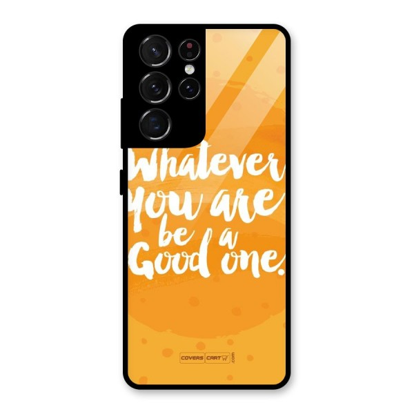 Good One Quote Glass Back Case for Galaxy S21 Ultra 5G