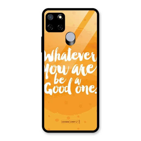 Good One Quote Glass Back Case for Realme C12