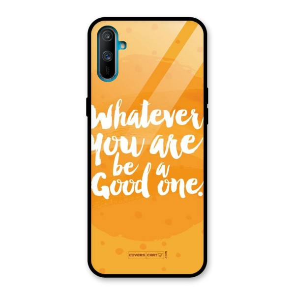 Good One Quote Glass Back Case for Realme C3