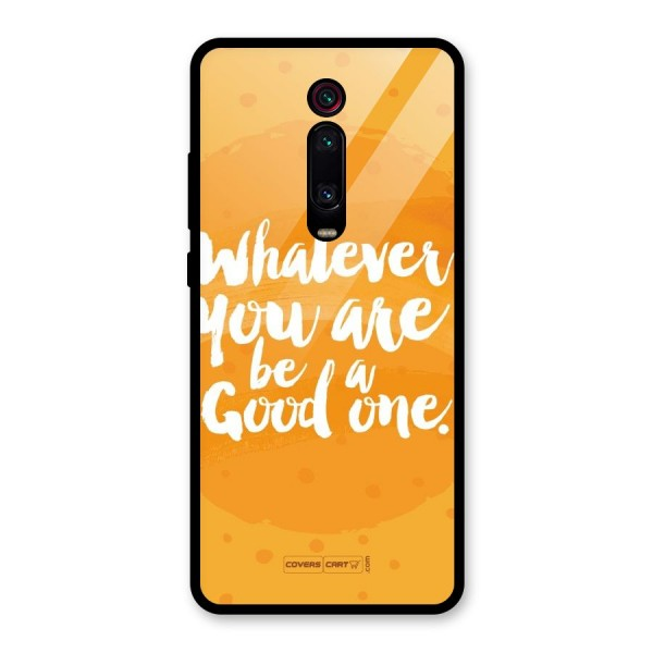Good One Quote Glass Back Case for Redmi K20