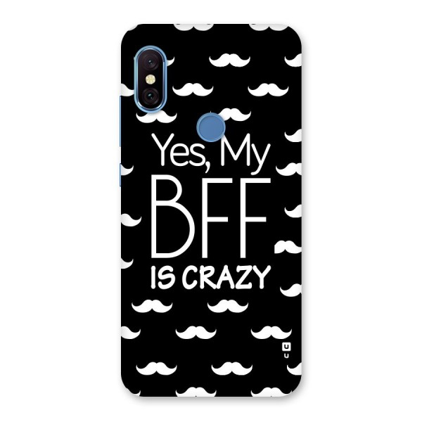 My Bff Is Crazy Back Case for Redmi Note 6 Pro