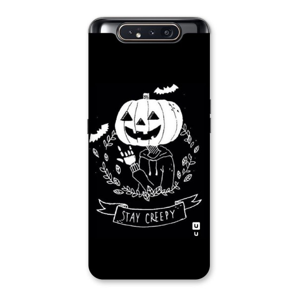 Stay Creepy Back Case for Galaxy A80