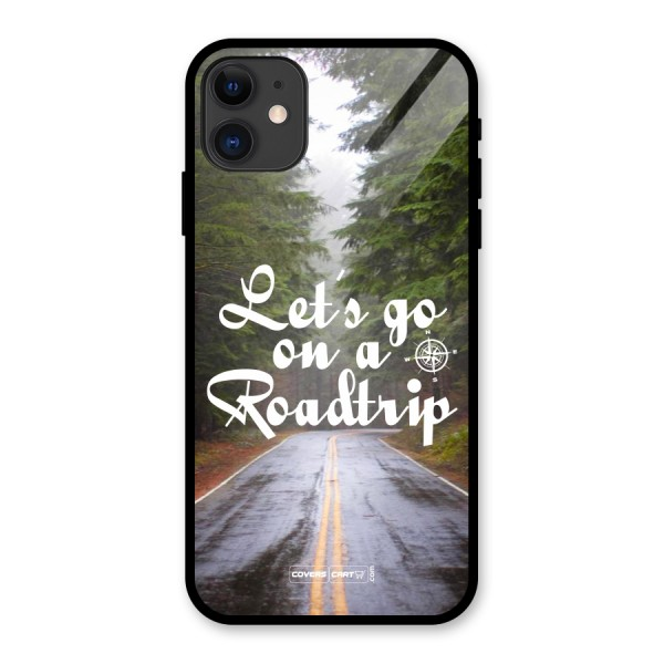 Lets go on a Roadtrip Glass Back Case for iPhone 11