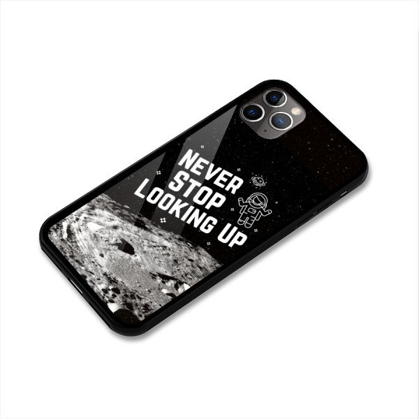 Never Stop Looking Up Glass Back Case for iPhone 11 Pro Max