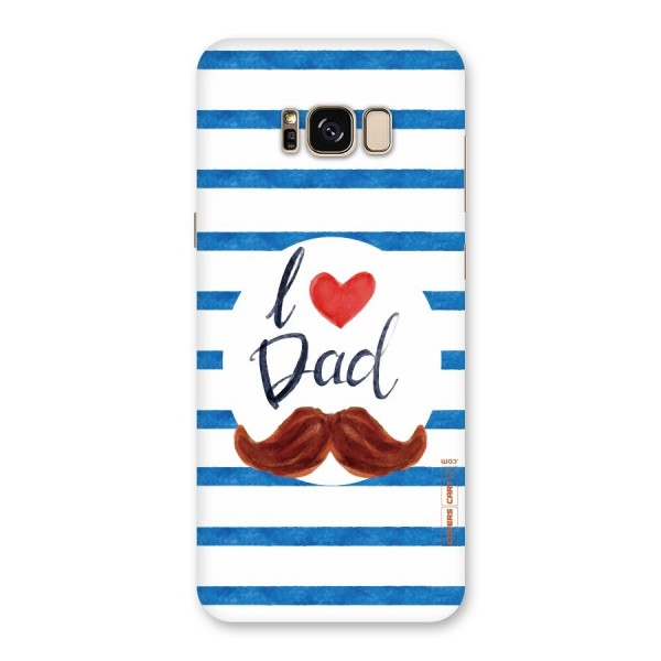 I Love Dad Back Case for Galaxy S8 Plus
