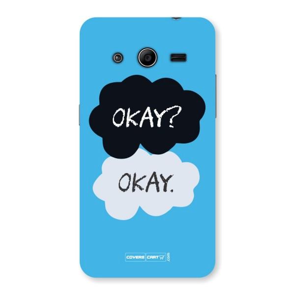 Okay Okay  Back Case for Samsung Galaxy Core 2