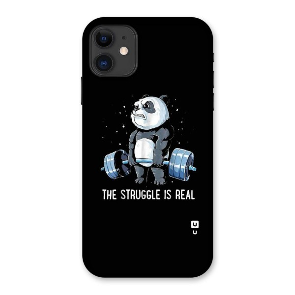 Struggle is Real Panda Back Case for iPhone 11
