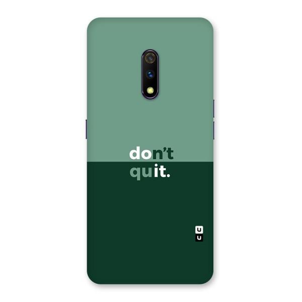Dont Quit Do It Back Case for Realme X
