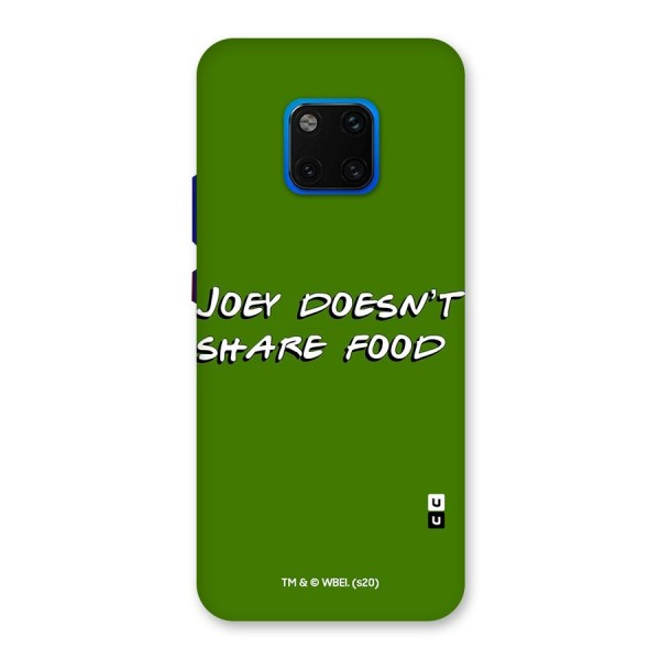 Joey Doesnt Share Food Friends Typography Back Case for Huawei Mate 20 Pro
