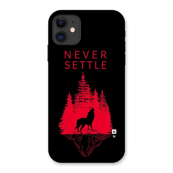Never Settle Wolf Back Case for iPhone 11