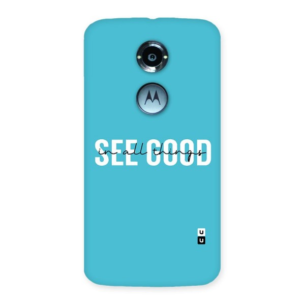 See Good in All Things Back Case for Moto X 2nd Gen