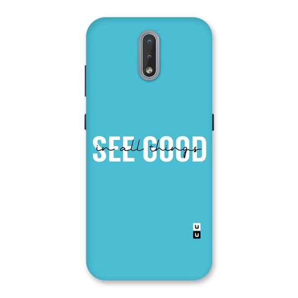 See Good in All Things Back Case for Nokia 2.3