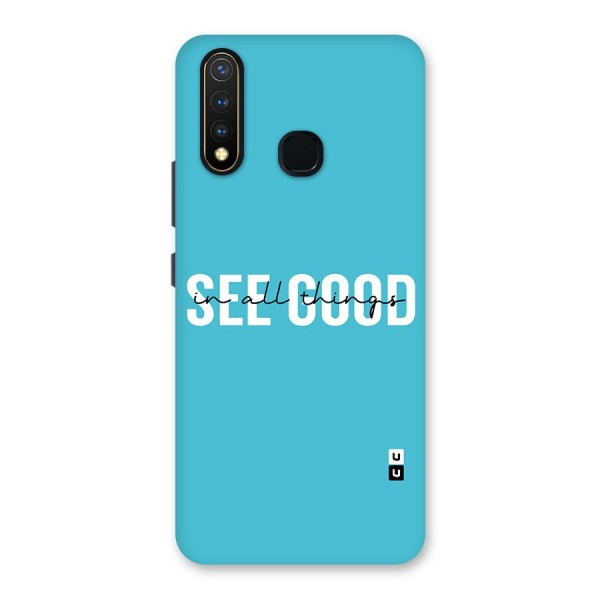 See Good in All Things Back Case for Vivo U20