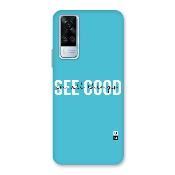See Good in All Things Back Case for Vivo Y51A