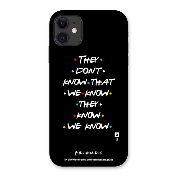 They Dont Know Back Case for iPhone 11